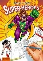 DIBUJO Y PINTO: SUPER-HEROES