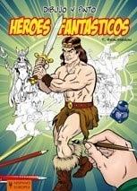 DIBUJO Y PINTO: HEROES FANT STICOS