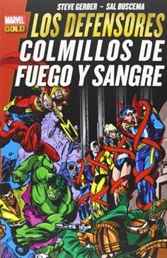 LOS DEFENSORES. COLMILLOS DE FUEGO Y SANGRE  (MARVEL GOLD)